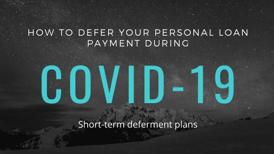 Personal loan deferment during covid 19